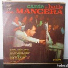 Discos de vinilo: CANTE Y BAILE CON MANCERA CAMINITO CARA SUCIA ADIOS PAMPA MIA Y MAS COLOMBIA LP K7 VG. Lote 142730662