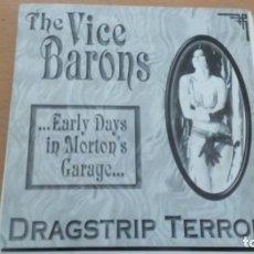 Discos de vinilo: THE VICE BARONS DRAGSTRIP TERROR EARLY DAYS IN MORTON'S GARAGE EP. Lote 142735486