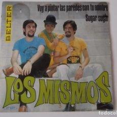 Discos de vinilo: LOS MISMOS - SUGAR SUGAR / VOY A PINTAR LAS PAREDES CON TU NOMBRE. Lote 142769830