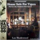 Discos de vinilo: LEE HAZLEWOOD – A HOUSE SAFE FOR TIGERS - LP US 2012 - LIGHT IN THE ATTIC LITA 087 - MINT. Lote 142780918