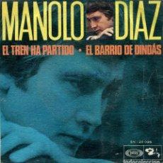 Dischi in vinile: MANOLO DIAZ / EL TREN HA PARTIDO / EL BARRIO DE DINDAS (SINGLE 1968). Lote 142787658