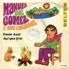 Discos de vinilo: MANUEL DE GOMEZ Y SUS CANSADOS / COSTA AZUL / AY! QUE FRIO (SINGLE PROMO 1969). Lote 142790290