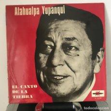 Discos de vinilo: ATAHUALPA YUPANQUI ?/ EL CANTO DE LA TIERRA. Lote 142881622