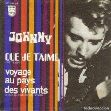 Discos de vinilo: JOHNNY HALLYDAY QUE JE T'AIME SINGLE EDICION DE ESPAÑA AÑO 1969. Lote 142941710