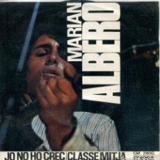 Discos de vinilo: MARIAN ALBERO / CLASSE MITJA / JO NO HO CREC (SINGLE 1968). Lote 142948034
