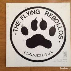 Discos de vinilo: THE FLYING REBOLLOS: CANDELA / VERANO DEL 82. Lote 142950189