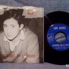 Discos de vinilo: LUIS AGUILE - EXTRAÑOS EN LA NOCHE / LA BANDA BORRACHA - SINGLE EMI DE 1966 EN EXCELENTE ESTADO. Lote 142986426