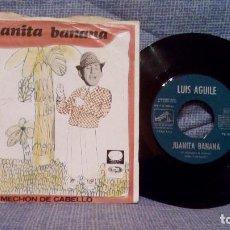 Discos de vinilo: LUIS AGUILE - JUANITA BANANA / UN MECHON DE CABELLO - SINGLE EMI PL 63.136 DEL 1966 EXCELENTE ESTADO. Lote 142987098