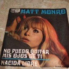 Discos de vinilo: MATT MONRO. NO PUEDO QUITAR MIS OJOS DE TI. NACIDA LIBRE. Lote 142987796