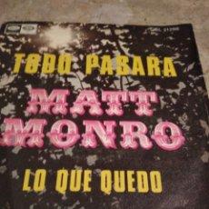 Discos de vinilo: MATT MONRO. TODO PASARA. LO QUE QUEDO. Lote 142988130
