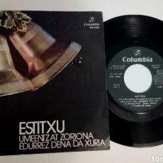 Discos de vinilo: SG: ESTITXU - UMEENTZAT ZORIONA + EDURREZ DENA DA ZURIA (COLUMBIA, 1972) NAVIDAD. Lote 142998180