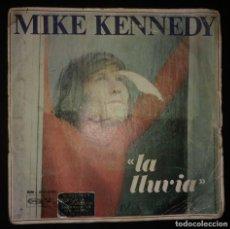 Discos de vinilo: MIKE KENNEDY. LA LLUVIA. Lote 143009606
