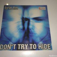 Discos de vinilo: GUITAR ROB FEAT. DJ DELIRIUM - DON'T TRY TO HIDE. Lote 143018862