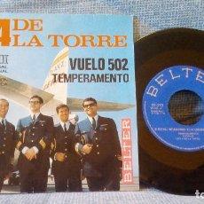 Discos de vinilo: LOS 4 DE LA TORRE - VUELO 502 / TEMPERAMENTO - SINGLE BELTER DEL AÑO 1966 EN EXCELENTE ESTADO. Lote 143031558