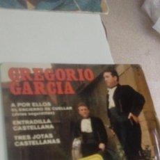 Discos de vinilo: BAL-7 DISCO CHICO 7 PULGADAS GREGORIO GARCIA A POR ELLOS . Lote 143079642