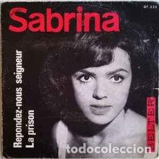 Discos de vinilo: SABRINA - REPONDEZ-NOUS SEIGNEUR / LA PRISON (BELTER, 07-333 7'', 1966) BUENO!!. Lote 143082166
