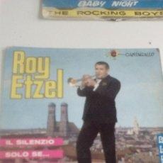 Discos de vinilo: BAL-7 DISCO CHICO 7 PULGADAS ROY ETZEL IL SILENZIO. Lote 143084702
