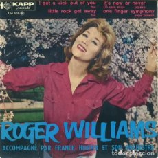 Discos de vinilo: ROGER WILLIAMS -I GET A KICK OUT OF YOU +3 (KAPP RECORDS, 224 005, 7'', EP, FRANCE, 1961). Lote 143088102