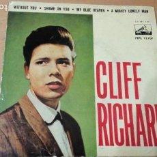 Discos de vinilo: CLIFF RICHARD WITHOUT YOU SHAME ON YOU-LA VOZ DE SU AMO 1962 EP SPAIN. Lote 143098802