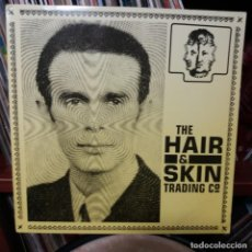 Discos de vinilo: THE HAIR AND SKIN TRADING CO.. Lote 143122326