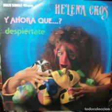 Discos de vinilo: HELENA CROS - Y AHORA QUÉ? - DESPIÉRTATE. Lote 143122410