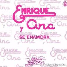 Discos de vinilo: ENRIQUE Y ANA - SE ENAMORA - SINGLE 1983 PROMOCIONAL. Lote 143130870