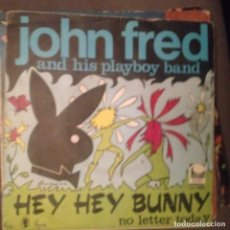 Discos de vinilo: JOHN FRED AND HIS PLAYBOY BAND: HEY HEY BUNNY, NO LETTER TODAY CEM 1968 . Lote 143149362