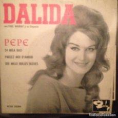 Discos de vinilo: DALIDA: PEPE, 24 MILA BACI, PARLEZ MOI D'AMOUR + 1 CON PAUL MAURIAT BARCLAY ED, ESPAÑA. Lote 143152146