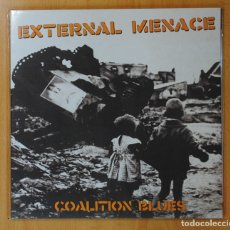 Discos de vinilo: EXTERNAL MENACE - COALITION BLUES - LP. Lote 143152894
