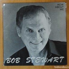 Discos de vinilo: BOB STEWART - HOW ABOUT ME - LP. Lote 143154076