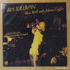 Discos de vinilo: IRA SULLIVAN WITH JOHNNY GRIFFIN - BLUE STROLL - LP. Lote 143154217