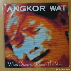 Discos de vinilo: ANGKROR WAT - WHEN OBSCENITY BECOMES THE NORM... - LP. Lote 143156534