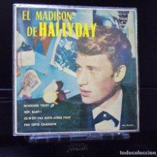 Discos de vinilo: JOHNNY HALLYDAY --MADISON TWIST------HEY BABY --- CE N´EST PAS JUSTE APRES TOUT AÑO 1963. Lote 143162654