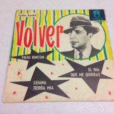 Discos de vinilo: CARLOS GARDEL--VOLVER--EP CON 4 TEMAS--EDICION VENEZOLANA. Lote 143175990