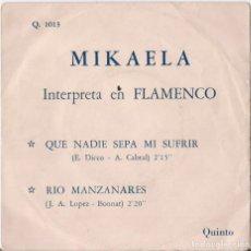 Discos de vinilo: MIKAELA : QUE NADIE SEPA MI SUFRIR +1 - DIFICIL EDICION ARGENTINA 1964 DISCOS QUINTO. Lote 143191054