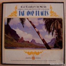 Discos de vinilo: OUR CENTURY IN MUSIC, FAR AWAY PLACES, VOL. 10 - 4 LP´S. Lote 143192794