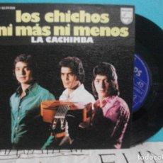 Discos de vinilo: LOS CHICHOS NI MAS NI MENOS / LA CACHIMBA SINGLE 1973 PHILIPS. Lote 143193262