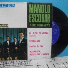 Discos de vinilo: SINGLE. MANOLO ESCOBAR Y SUS GUITARRAS. LA FLOR SILVESTRE / ROCINANTE. 1964. BELTER. Lote 143206250