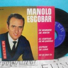 Discos de vinilo: MANOLO ESCOBAR - TU NOMBRE DE ANITA /EL GOLFILLO DE MI BARRIO/ ESPADA DE LUNA EP BELTER 1963 PEPETO. Lote 247533310