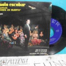 Discos de vinilo: MANOLO ESCOBAR - QUE SI PATATIN + BULERIAS - SINGLE - BSO ME DEBES UN MUERTO - BELTER 1971 SPAIN. Lote 143206974