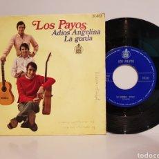 Discos de vinilo: LOS PAYOS.(ADIOS ANGELINA+LA GORDA) SINGLE. Lote 143220130