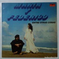 Discos de vinilo: LP / MARIA Y FEDERICO / ENTRE OTRAS COSAS / 1973. Lote 143223638