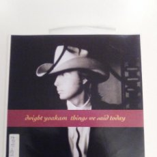 Discos de vinilo: DWIGHT YOAKAM THINGS WE SAID TODAY / TAKES A LOT TO ROCK YOU ( 1992 REPRISE GERMANY ). Lote 143224994