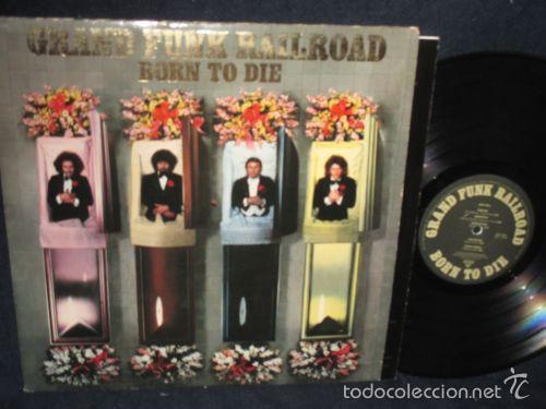 Discos de vinilo: grand funk railroad - BORN TO DIE 1975 !! rara completa 1ª edic org usa + encarte, exc - Foto 2 - 57893789