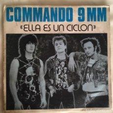 Discos de vinilo: COMMANDO 9 MM - ELLA ES UN CICLÓN . Lote 143257458