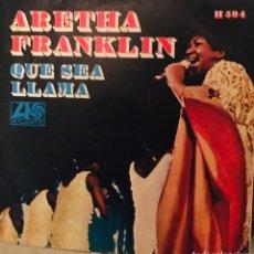 Discos de vinilo: ARETHA FRANKLIN. QUE SEA /LLAMA. Lote 143258194