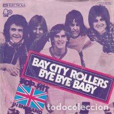 Discos de vinilo: BAY CITY ROLLERS - BYE BYE BABY (7, SINGLE) LABEL:BELL RECORDS, EMI ELECTROLA CAT#: 1C 006-96 393 . Lote 143258458