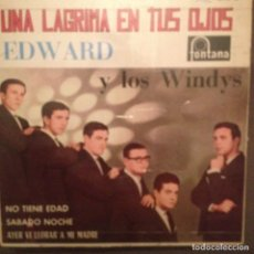 Discos de vinilo: EDWARD Y LOS WINDYS: UNA LAGRIMA EN TUS OJOS, NO TIENE EDAD + 2 FONTANA 1964. Lote 143262922