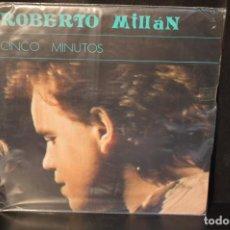 Discos de vinilo: ROBERTO MILLAN - CINCO MINUTOS - LP. Lote 143280914