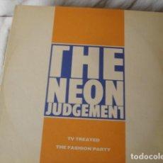 Discos de vinilo: THE NEON JUDGEMENT TV TREATED / THE FASHION PARTY . Lote 143280994